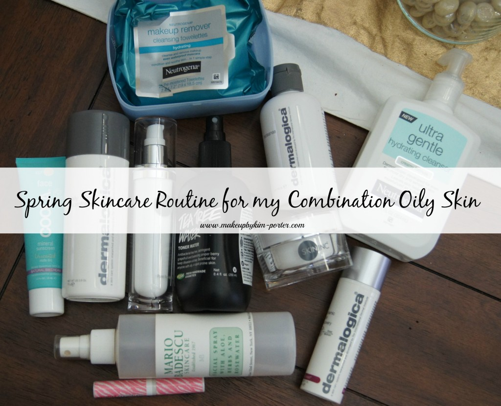 Spring Skincare Routine Combination Oily Skin