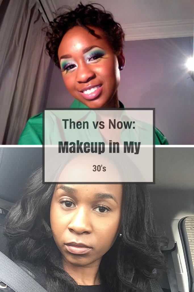 Then vs Now Makeup in my 30s