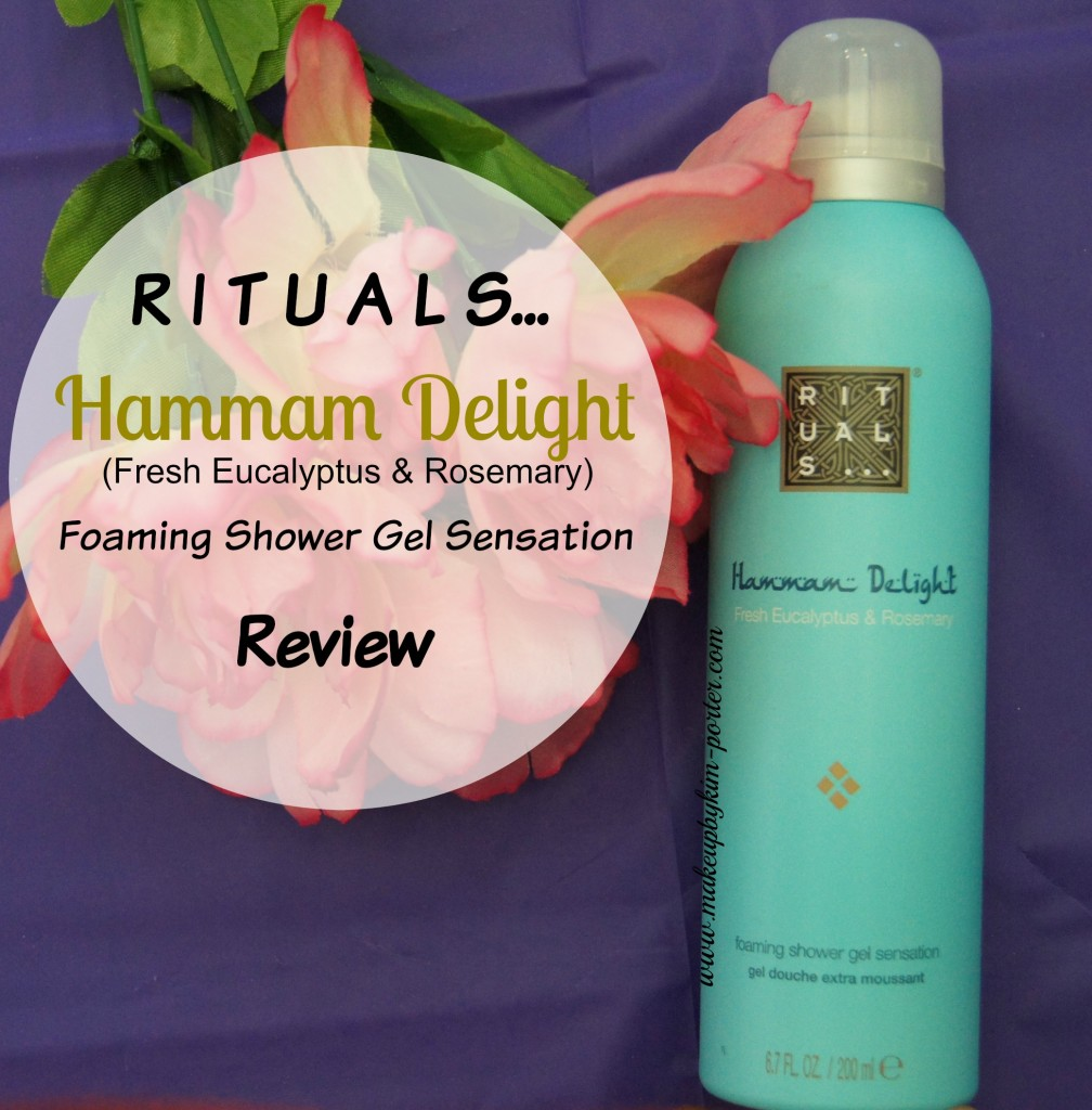 Rituals Hammam Delight Foaming Shower Gel Sensation Review